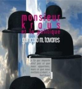 'Mister Kraus et la politique' debuted in a theatre in Paris in March 2011.