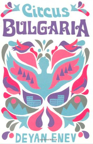 Image for Book review: 'Circus Bulgaria' by Deyan Enev