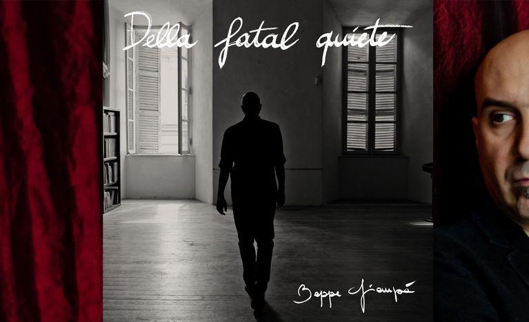 """Image for """"Della fatal quiete"""", la poesia italiana del '900 musicata da Beppe Giampà conquista l'Europa"""