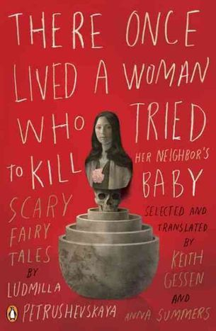 Image for Book review: 'There Once Lived A Woman Who Tried to Kill Her Neighbour's Baby' by Ludmilla Petrushevskaya