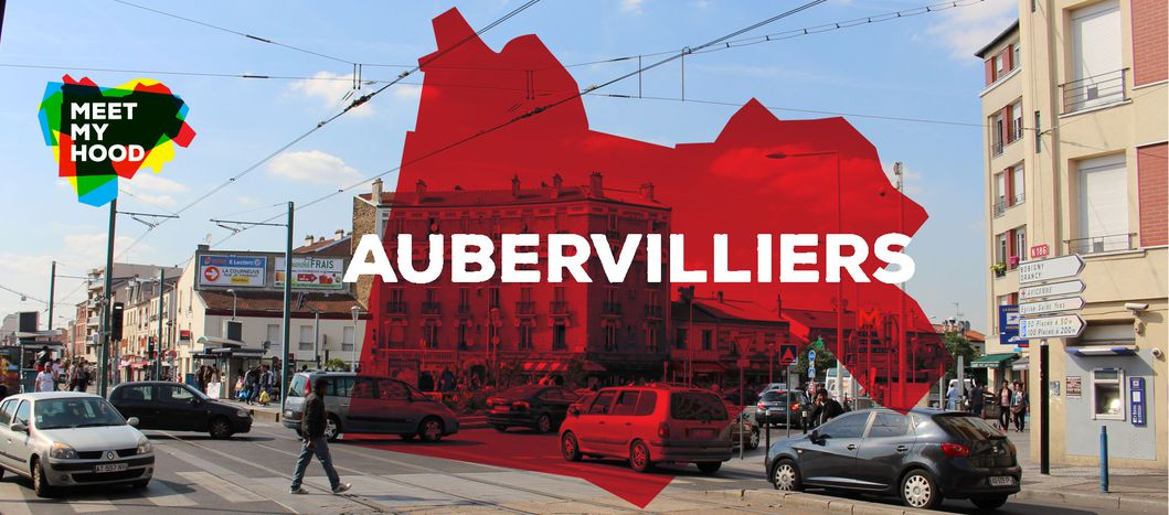 Image for Meet my Hood: Aubervilliers