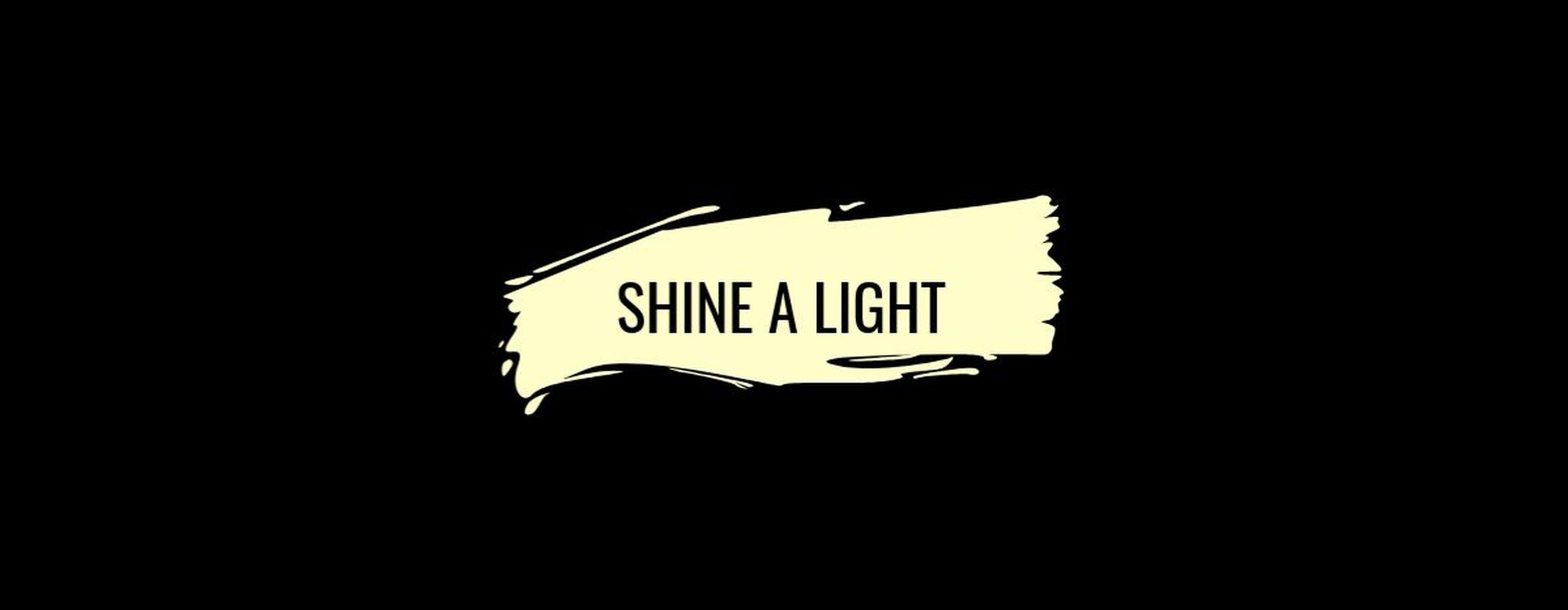 Cover picture for #Shine A Light